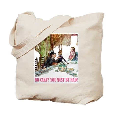 NO CAKE? YOU'RE MAD! Tote Bag