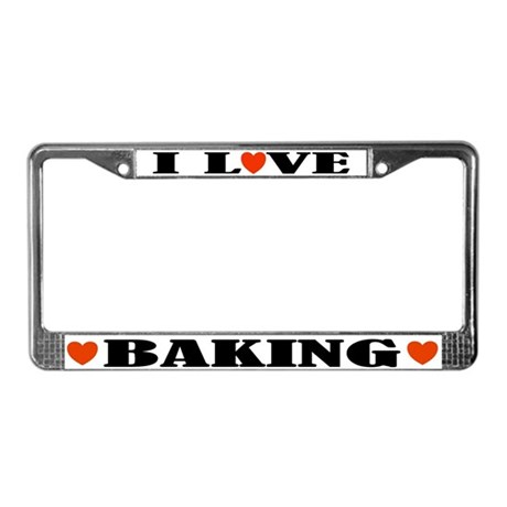 I Love Baking License Plate Frame