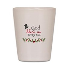 God bless us every one! Shot Glass
