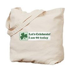 Lets Celebrate I am 90 Tote Bag