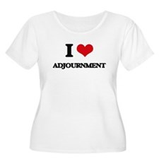 I Love Adjournment Plus Size T-Shirt