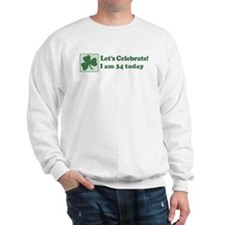 Lets Celebrate I am 34 Sweatshirt