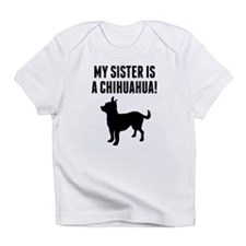 My Sister Is A Chihuahua Infant T-Shirt