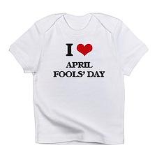 I Love April Fools' Day Infant T-Shirt
