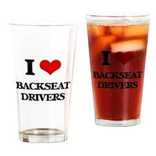 I Love Backseat Drivers Drinking Glass