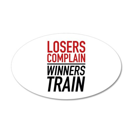 Losers Complain Winners Train 38.5 x 24.5 Oval Wal