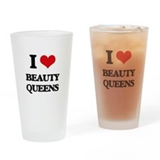 I Love Beauty Queens Drinking Glass
