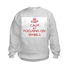 Keep Calm by focusing on Wheels Sweatshirt