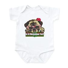 Is it Christmas yet pug Infant Bodysuit