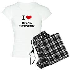 I Love Being Berserk Pajamas