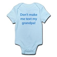 Don't Make Me Text My Grandpa Body Suit