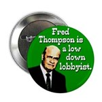 Fred Thompson is a Lobbyist Button