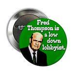 Fred Thompson is a Lobbyist Button