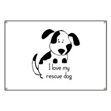 I love my rescue Dog Pet Humor Quote Banner