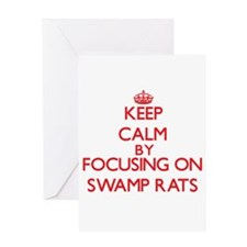 Keep Calm by focusing on Swamp Rats Greeting Cards