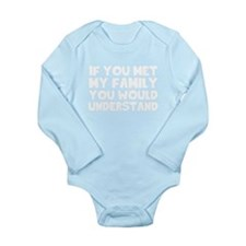 If You Met My Family You Would Understan Body Suit