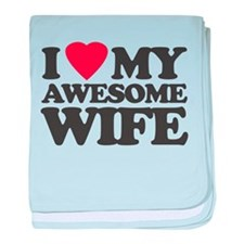I Love My Awesome Wife baby blanket