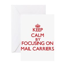 Keep Calm by focusing on Mail Carri Greeting Cards