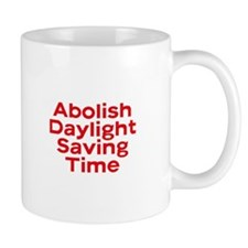 Abolish Daylight Saving Time mug