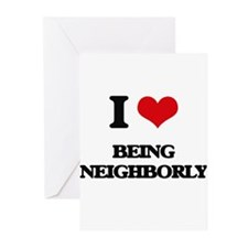 I Love Being Neighborly Greeting Cards