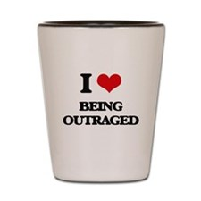 I Love Being Outraged Shot Glass