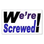 We're Screwed! (bumper sticker)