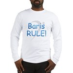 Baris RULE! Long Sleeve T-Shirt