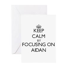 Keep Calm by focusing on on Aidan Greeting Cards