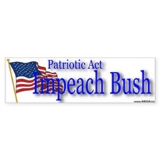 Patriotic Act - Impeach Bush - Bumper Bumper Sticker