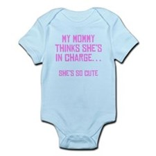 My Mommy Thinks Shes In Charge Body Suit