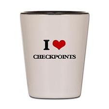 I love Checkpoints Shot Glass