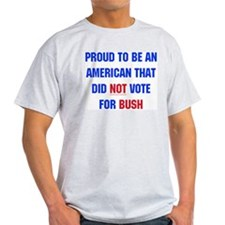 Proud I didn't vote for Bush Ash Grey T-Shirt