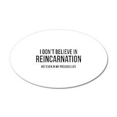 I Don't Believe In Reincarnation 38.5 x 24.5 Oval