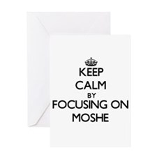 Keep Calm by focusing on on Moshe Greeting Cards