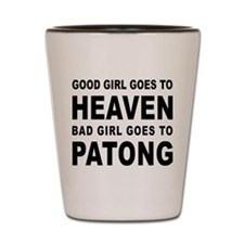 GOOD GIRL GOES TO HEAVEN BAD GIRL GOES TO PATONG S