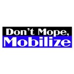 Don't Mope, Mobilize (bumper sticker)