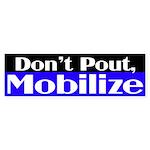 Don't Pout, Mobilize (bumper sticker)