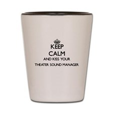 Keep calm and kiss your Theater Sound M Shot Glass