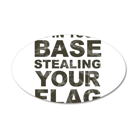 Im In Your Base Stealing Your Flag Wall Sticker