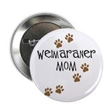 Weimaraner Mom Button