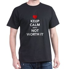 Keep Calm She's Not Worth It T-Shirt