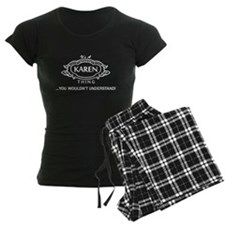 It's A Karen Thing You Wouldn't Understand! Pajama