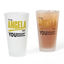 It's An Angela Thing You Wouldn't Understand! Drin