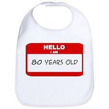 I am 80 Years Old years old ( Bib