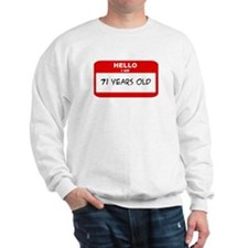 I am 71 Years Old years old ( Sweatshirt