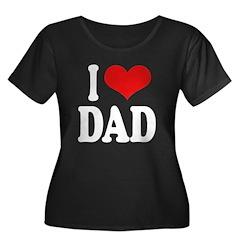 I Love Dad Women's Plus Size Scoop Neck Dark T-Shi