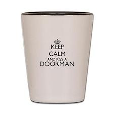 Keep calm and kiss a Doorman Shot Glass