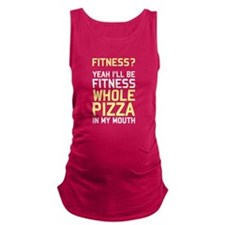 I'll be Fitnees Whole Pizza In My Mouth Maternity