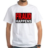 Fraud Happens T-Shirt