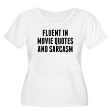 Fluent In Movie Quotes And Sarcasm Plus Size T-Shi